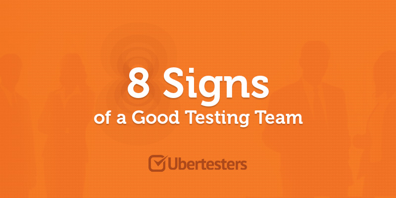 8 Signs of a Good Testing Team