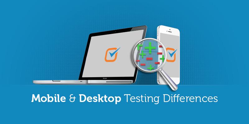10 Mobile & Desktop Testing Differences