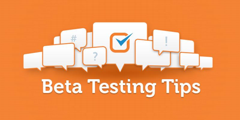 Top 10 Beta Testing Tips