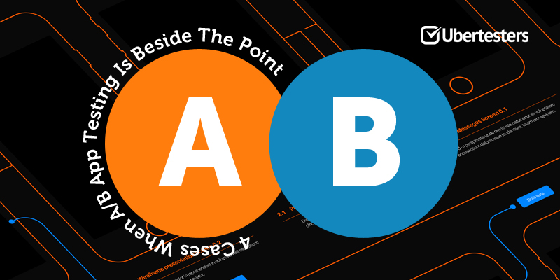 4 Cases When A/B App Testing Is Beside The Point