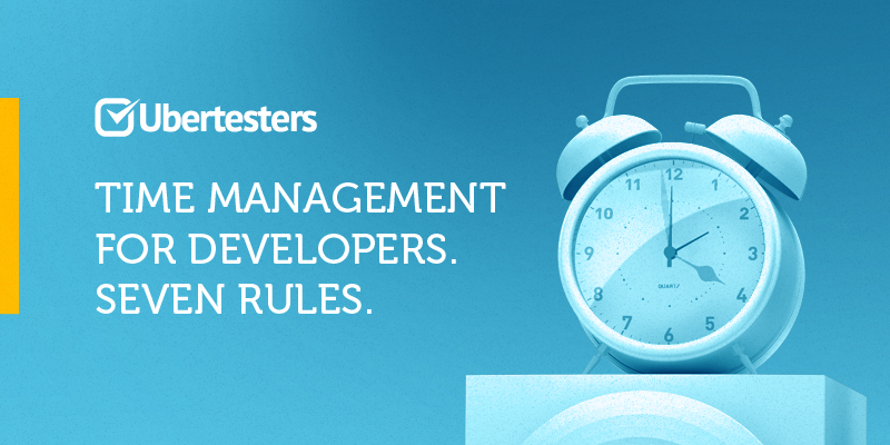 Time management for developers. Seven rules.