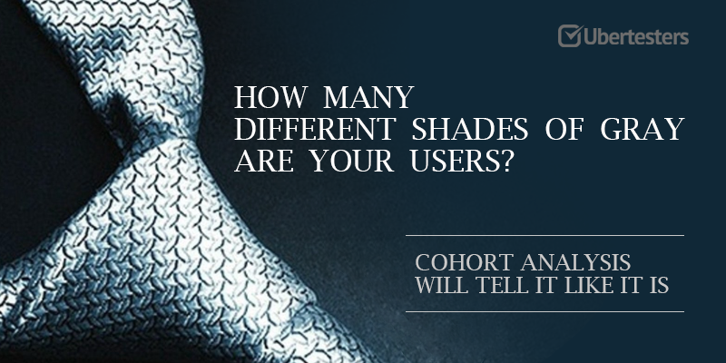How Many Different Shades Of Gray Are Your Users Cohort