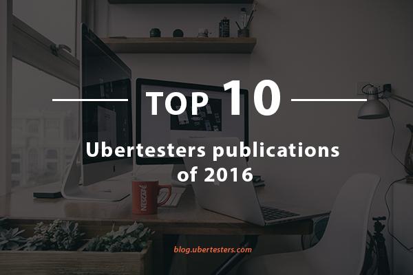 Top 10 Ubertesters posts 2016
